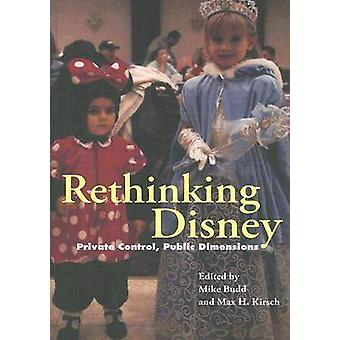 Rethinking Disney - Private Control - Public Dimensions by Mike Budd -
