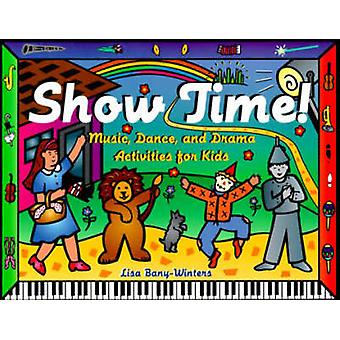 Show Time  Music Dance and Drama Activities for Kids by Lisa Bany Winters