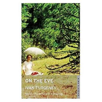 On the Eve New Translation by Ivan Turgenev