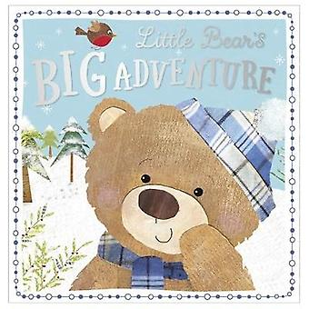 Little Bears Big Adventure by Illustrated by Clare Fennell