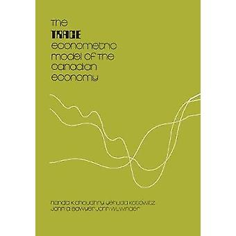 The TRACE Econometric Model of the Canadian Economy by Choudhry & Nanda K.