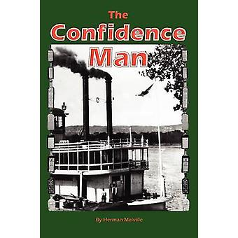 The Confidence Man His Masquerade by Melville & Herman