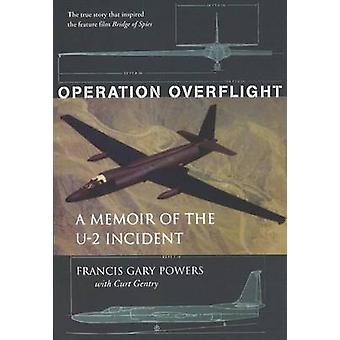 Operation Overflight-Ein Memoir des U-2-Zwischenfalls von Francis Gary Po
