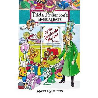 Tilda Pinkertons Magical Hats by Shelton & Angela