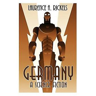 Germany A Science Fiction by Rickels & Laurence A.