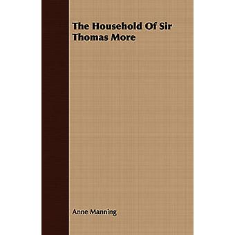 The Household Of Sir Thomas More by Manning & Anne