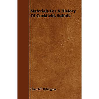 Materials for a History of Cockfield Suffolk by Babington & Churchill