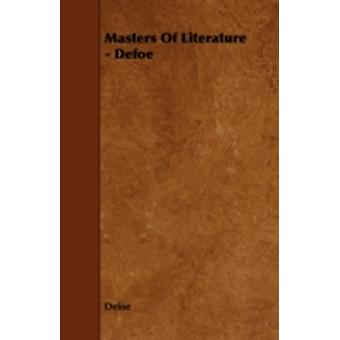 Masters Of Literature  Defoe by Defoe