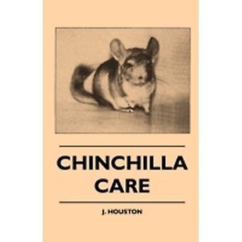 Chinchilla Care by Houston & J.