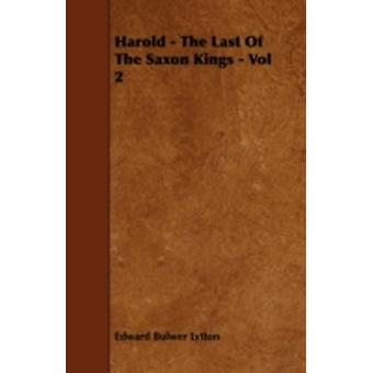 Harold  The Last Of The Saxon Kings  Vol 2 by Lytton & Edward Bulwer
