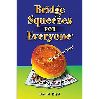 Bridge Squeezes for Everyone Yes Even You by Bird & David