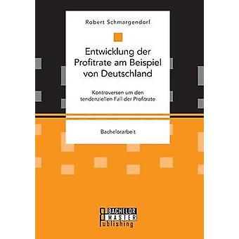 Entwicklung der Profitrate am Beispiel von Deutschland. Kontroversen um den tendenziellen Fall der Profitrate by Schmargendorf & Robert