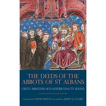 Deeds of the Abbots of St Albans Gesta Abbatum Monasterii Sancti Albani by Clark & James G