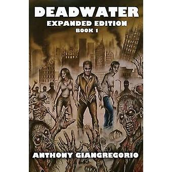 Deadwater A Zombie Story  Special Edition by Giangregorio & Anthony