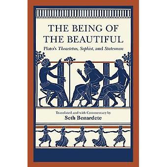 The Being of the Beautiful - Plato's Theaetetus - Sophist and Statesma