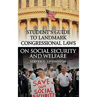 Student's Guide to Landmark Congressional Laws on Social Security and