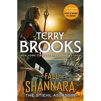 The Stiehl Assassin - Book Three of the Fall of Shannara by Terry Broo