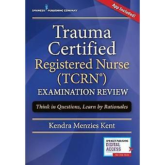 Trauma Certified Registered Nurse (TCRN) Examination Review Elist wit