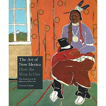 Art of New Mexico - How The West is One -- The Collection of the Museu