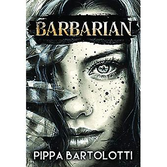 Barbarian by Pippa Bartolotti - 9781784655792 Book
