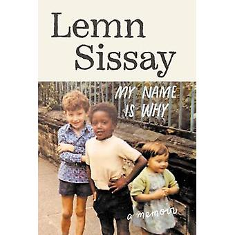 My Name Is Why by Lemn Sissay - 9781786892348 Book