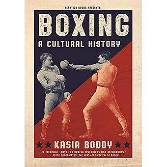 Boxing - A Cultural History by Kasia Boddy - 9781789140514 Book