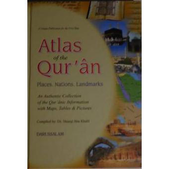 Atlas of the Qur'an by Dr. Shawqi Abu Khalil - 9781861188441 Book