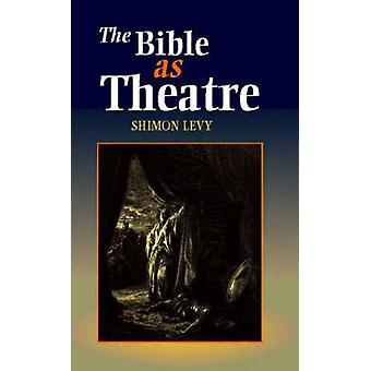 The Bible as Theatre by Shimon Levy - 9781898723509 Book