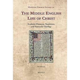 The Middle English Life of Christ - Academic Discourse - Translation -