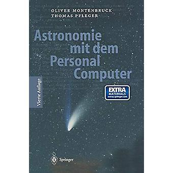 Astronomie Mit Dem Personal Computer by Oliver Montenbruck - 97836623