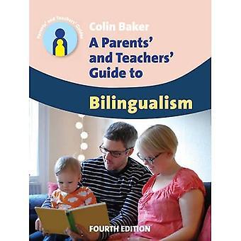 Een ouders en leerkrachten Guide to tweetaligheid (ouders en leerkrachten gidsen)