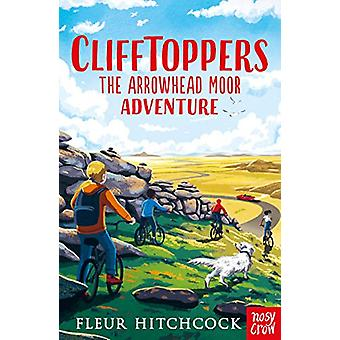 Clifftoppers - The Arrowhead Moor Adventure by Fleur Hitchcock - 97817