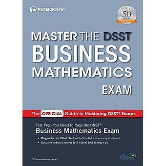 Master the Dsst Business Mathematics Exam by Peterson's - 97807689443
