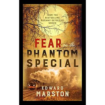 Fear on the Phantom Special by Edward Marston