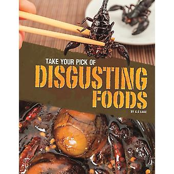 Take Your Pick of Disgusting Foods by GG Lake