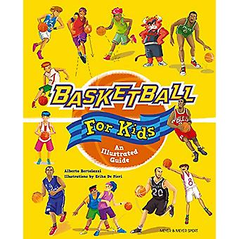 Basketball for Kids - An Illustrated Guide by Alberto Bertolazzi - 978
