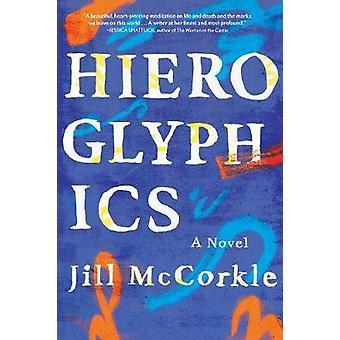 Hieroglyphics by Jill McCorkle - 9781616209728 Book