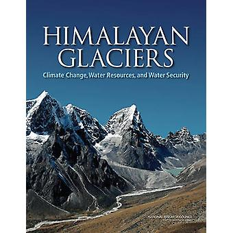 Himalayan Glaciers by National Research CouncilDivision of Behavioral and Social Sciences and EducationCommittee on PopulationDivision on Earth and Life StudiesWater Science and Technology BoardBoard on Atmospheric St