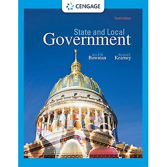 State and Local Government by Bowman & Ann OM. Texas A&M UniversityKearney & Richard C. North Carolina State University