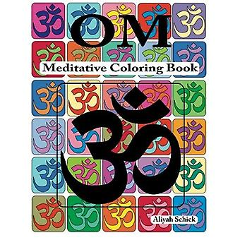 OM Meditative Coloring Book: Adult coloring for relaxation, stress reduction, meditation, spiritual connection...