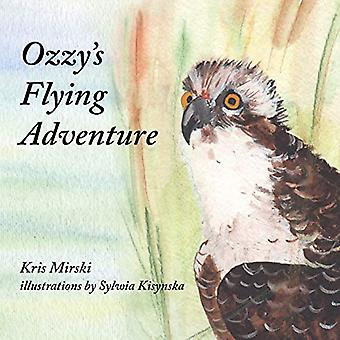 Ozzy's Flying Adventure by Kris Mirski - 9780228811077 Book
