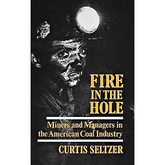 Fire In The Hole - Kaivostyöläiset ja johtajat Amerikan hiiliteollisuudessa b