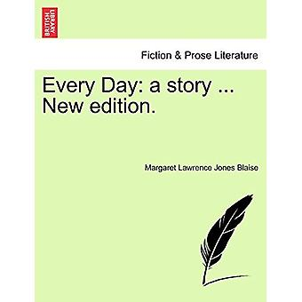 Every Day - A Story ... New Edition. by Margaret Lawrence Jones Blaise