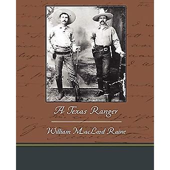 A Texas Ranger by William MacLeod Raine - 9781438535289 Book