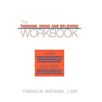 The Thinking - Doing and Believing Workbook - How Thinking Development