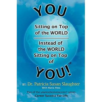 You Sitting on Top of the World-Instead of the World Sitting on Top o