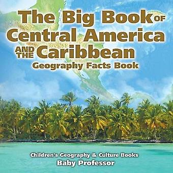 The Big Book of Central America and the Caribbean - Geography Facts B