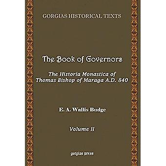 The Book of Governors - The Historia Monastica of Thomas of Marga AD 8