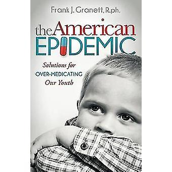 Amerikkalainen epidemia - Frank J:n ratkaisut nuoruutemme ylilääkitsemiseen