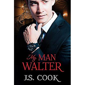 My Man Walter by J.S. Cook - 9781634770309 Book